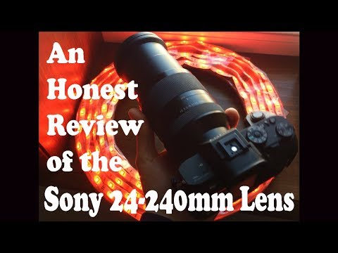 An Honest Review of the Sony 24-240mm Lens