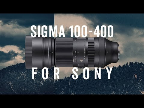 The New Sigma 100-400 for Sony First Impressions
