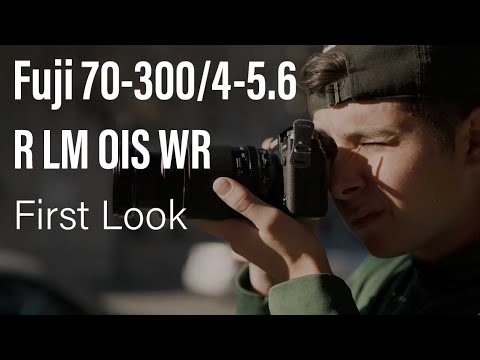 Fuji 70-300/4-5.6 LM OIS WR │ First Look