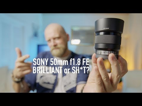 Sony 50mm f1.8 FE Lens - Brilliant or SH*T???
