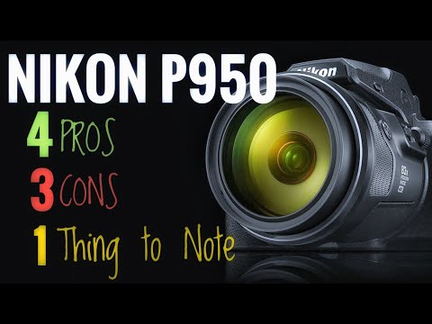 Nikon Coolpix P950: Pros Cons and One thing to Note