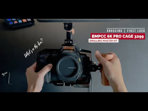 BMPCC 6K Pro Smallrig Cage | Master Kit | Accessory Kit 3299 | First Look | Unboxing