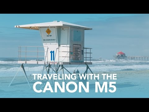 Travel Review of the Canon M5 - 18-150mm f/3.5-6.3