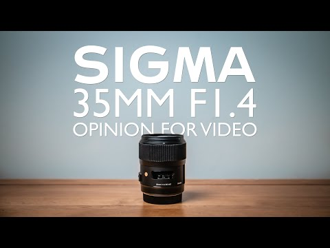 Sigma 35mm F1.4 Art Opinion For Video